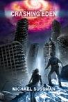 Crashing Eden by Michael Sussman
