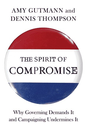 The Spirit of Compromise by Amy Gutmann
