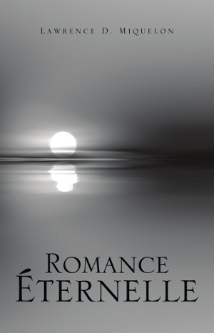 ✶ Romance Éternelle  Epub ✹ Author Lawrence Miquelon – Submitalink.info