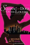Sleeping with Dogs and Other Lovers by Julia Dumont