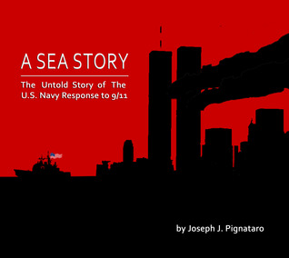 A Sea Story: The Untold Story of the U.S. Navy Response to 9/11