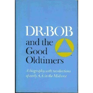 Dr. Bob and the Good Oldtimers by Alcoholics Anonymous