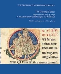 The Liturgy of Love: Images from the Song of Songs in the Art of Cimabue, Michelangelo and Rembrandt