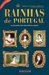 Rainhas de Portugal - As mulheres que construíram a nação