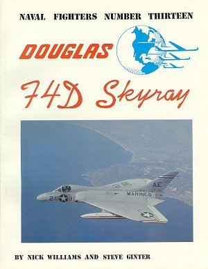 Douglas F4D Skyray (Naval Fighters Number 13)