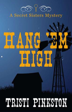 Hang'em High (Secret Sisters Mystery #3)