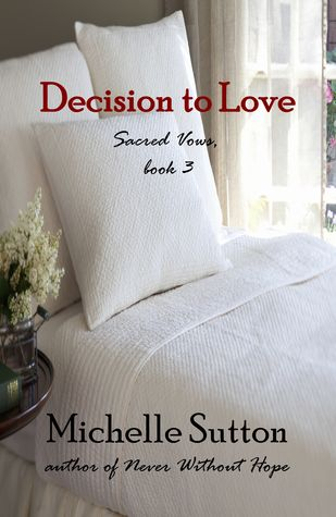 Decision to Love (Sacred Vows, book 3)