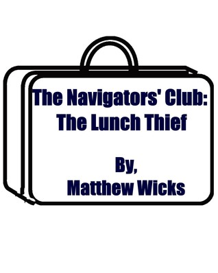 The Lunch Thief (The Navigators' Club, #1)