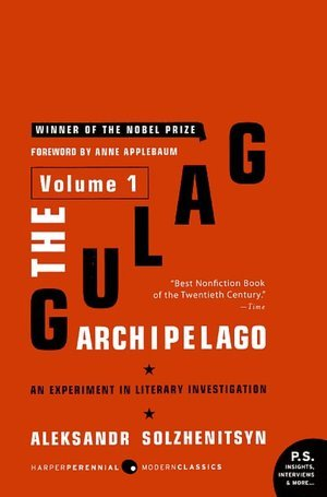 The Gulag Archipelago, 1918-1956 by Aleksandr Solzhenitsyn