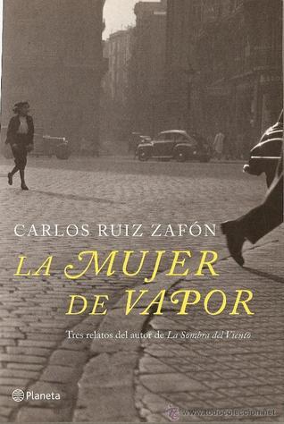 La mujer de vapor by Carlos Ruiz Zafón