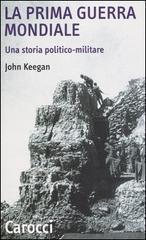 La prima guerra mondiale: Una storia politico-militare