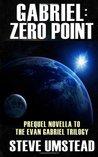 Gabriel: Zero Point (Evan Gabriel Trilogy, #0.5)