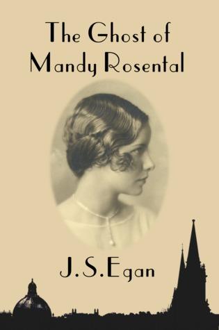 The Ghost of Mandy Rosental by J.S. Egan
