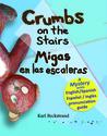 Crumbs on the Stairs - Migas En Las Escaleras: A Mystery