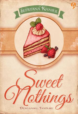 Sweet Nothings by Sefryana Khairil