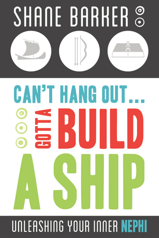 Can't Hang Out... Gotta Build a Ship by Shane Barker