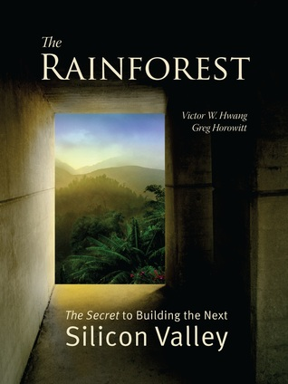 the-rainforest-the-secret-to-building-the-next-silicon-valley