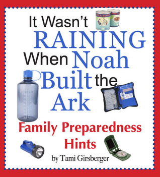 It Wasn't Raining When Noah Built the Ark, Tami Girsberget