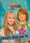 Don't Bet on It (Hannah Montana, #10)