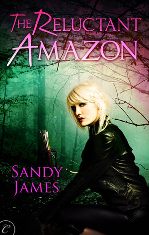 The Reluctant Amazon by Sandy James