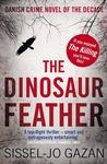 The Dinosaur Feather by Sissel-Jo Gazan
