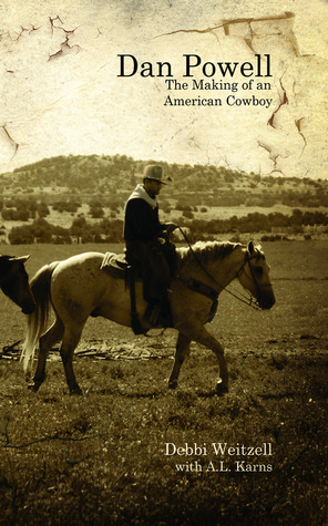 Dan Powell: The Making of an American Cowboy