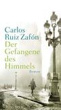 Der Gefangene des Himmels by Carlos Ruiz Zafón