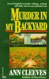 Murder In My Backyard by Ann Cleeves