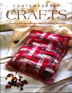 Contemporary Crafts - The Only Guide You Will Ever Need to Cr... by Katherine Sorrell