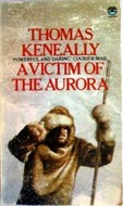 A Victim of the Aurora by Thomas Keneally