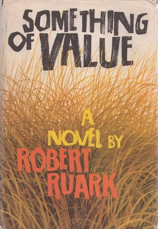 Something of value by robert ruark something of value fandeluxe Images