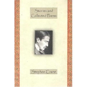 Stories and Collected Poems by Stephen Crane
