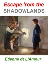 Escape from the Shadowlands (Shadowlands, #3)