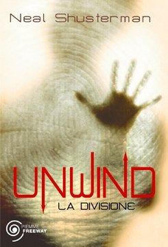 Unwind: La divisione (Unwind, #1)