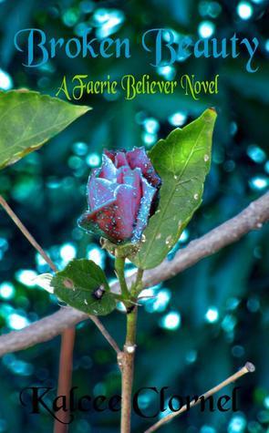 Broken Beauty (Faerie Believers, #3)
