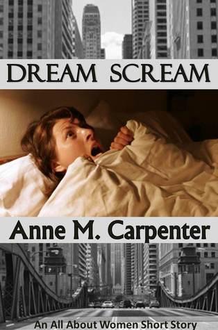 Dream Scream by Anne M. Carpenter