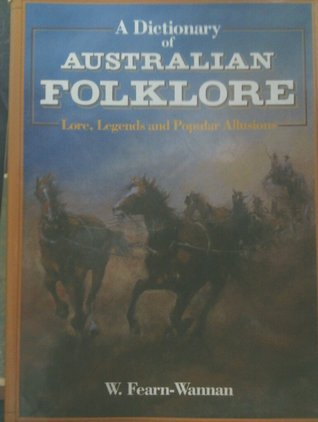 A Dictionary of Australian Folklore: Lore, Legends and Popular Allusions