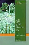 All That Divides Us: Poems