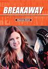 Breakaway (The Jessie Mac Series, #3)
