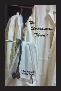 The Uncommon Thread by R. Scott Anderson