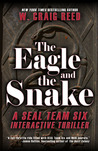 The Eagle and the Snake: A SEAL Team Six Interactive Thriller