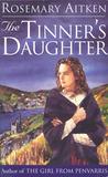 The Tinner's Daughter (Cornish Sagas, #2)