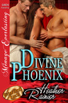 Divine Phoenix (Divine Creek Ranch, #10)