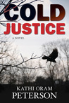 Cold Justice by Kathi Oram Peterson
