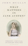 What Matters in Jane Austen? by John Mullan