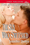 The Sub Who Switched (Doms and Acquaintances, #3)