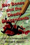 Ben Bones and the Deadly Descendants by Michael Havelin
