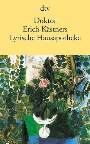 Doktor Erich Kästners Lyrische Hausapotheke by Erich Kästner