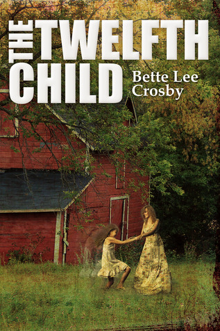 The Twelfth Child by Bette Lee Crosby