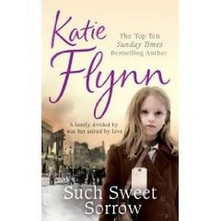 Such Sweet Sorrow by Katie Flynn